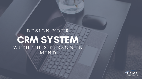 Design your CRM With This Person in Mind