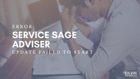 Error: Service Sage Adviser Update Failed to Start