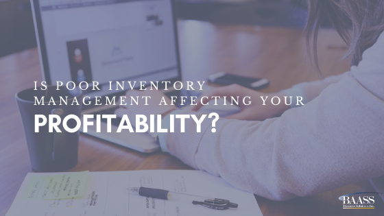 Is Poor Inventory Management Affecting Your Profitability?