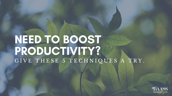Need to Boost Productivity? Give these 5 Techniques a Try
