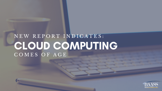 New Report Indicates: Cloud Computing Comes of Age