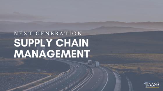 Next Generation Supply Chain Management