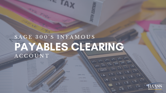 Sage 300's Infamous Payables Clearing Account