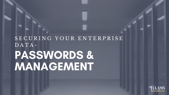 Securing Your Enterprise Data - Passwords and Management
