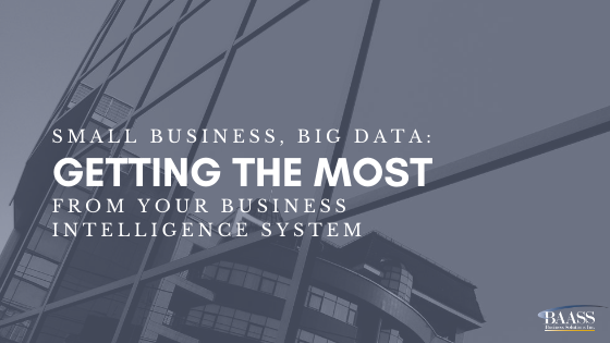 Small Business, Big Data: Getting the Most from Your Business Intelligence System