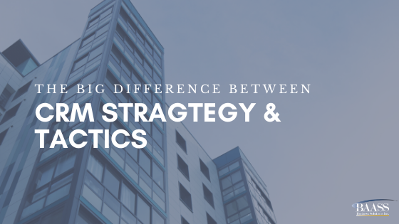 The Big Difference Between CRM Strategy and Tactics