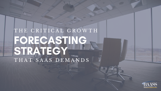 The Critical Growth Forecasting Strategy that SaaS Demands