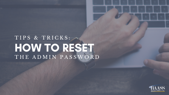 Tips & Tricks How to Reset the ADMIN Password
