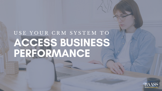 Use Your CRM to Access Business Performance