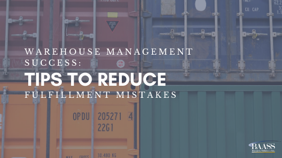 Warehouse Management Success: Tips to Reduce Fulfillment Mistakes