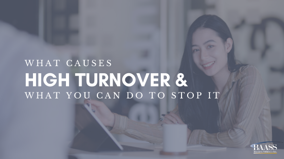 What Causes High Turnover - and What You Can Do To Stop it