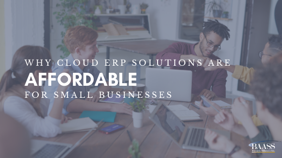Why Cloud ERP Solutions Are Affordable for Small Businesses