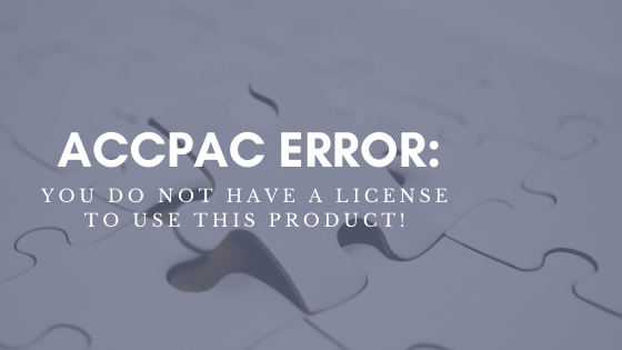 Accpac Error: You Do Not Have a License to Use This Product!