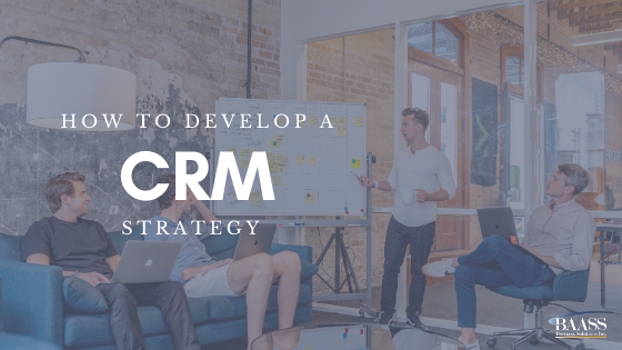 How To Develop a CRM Strategy