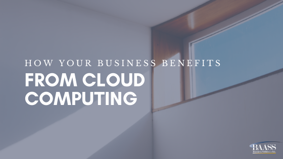 How Your Business benefits from Cloud Computing