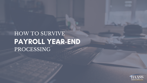 How to Survive Payroll Year End Processing