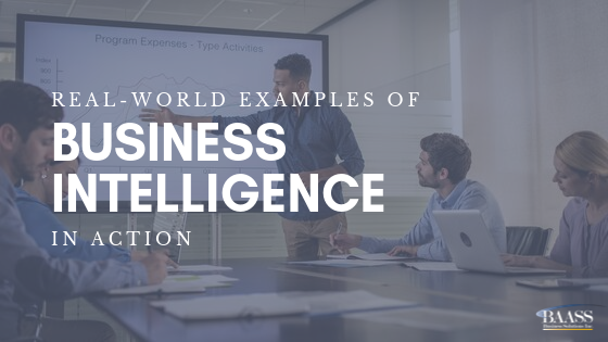 Real-World Examples of Business Intelligence In Action
