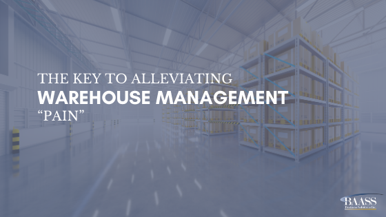 """The Key to Alleviating Warehouse Management """"Pain"""""""