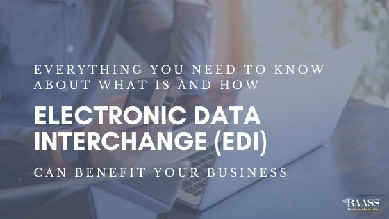Learn all about Electronic Data Interchange (EDI)